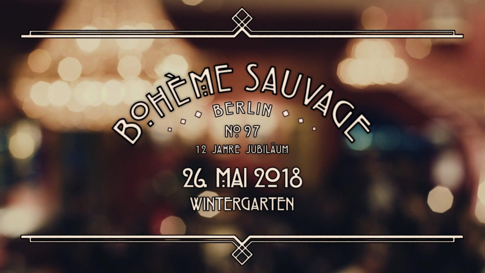 Bohème Sauvage Berlin Nº97 - 12 Jahre Jubiläum - 26. Mai 2018 - Wintergarten