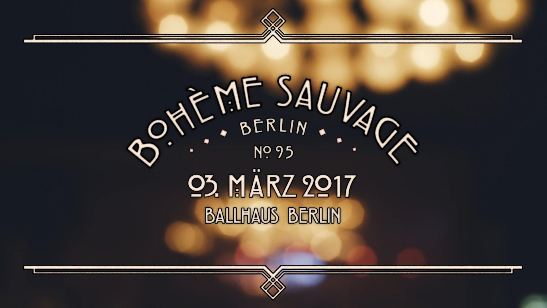 Bohème Sauvage Berlin Nº95 - 3. März 2018 - Ballhaus