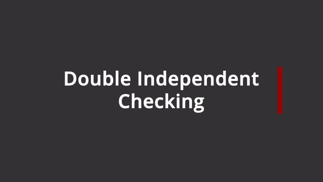 Principles of double independent checking