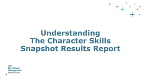 Understanding the The Character Skills Snapshot Results - for Schools (recorded Dec. 2018)