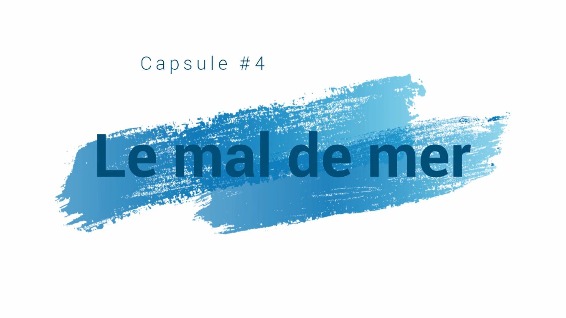 Capsule 4 - Le mal de mer