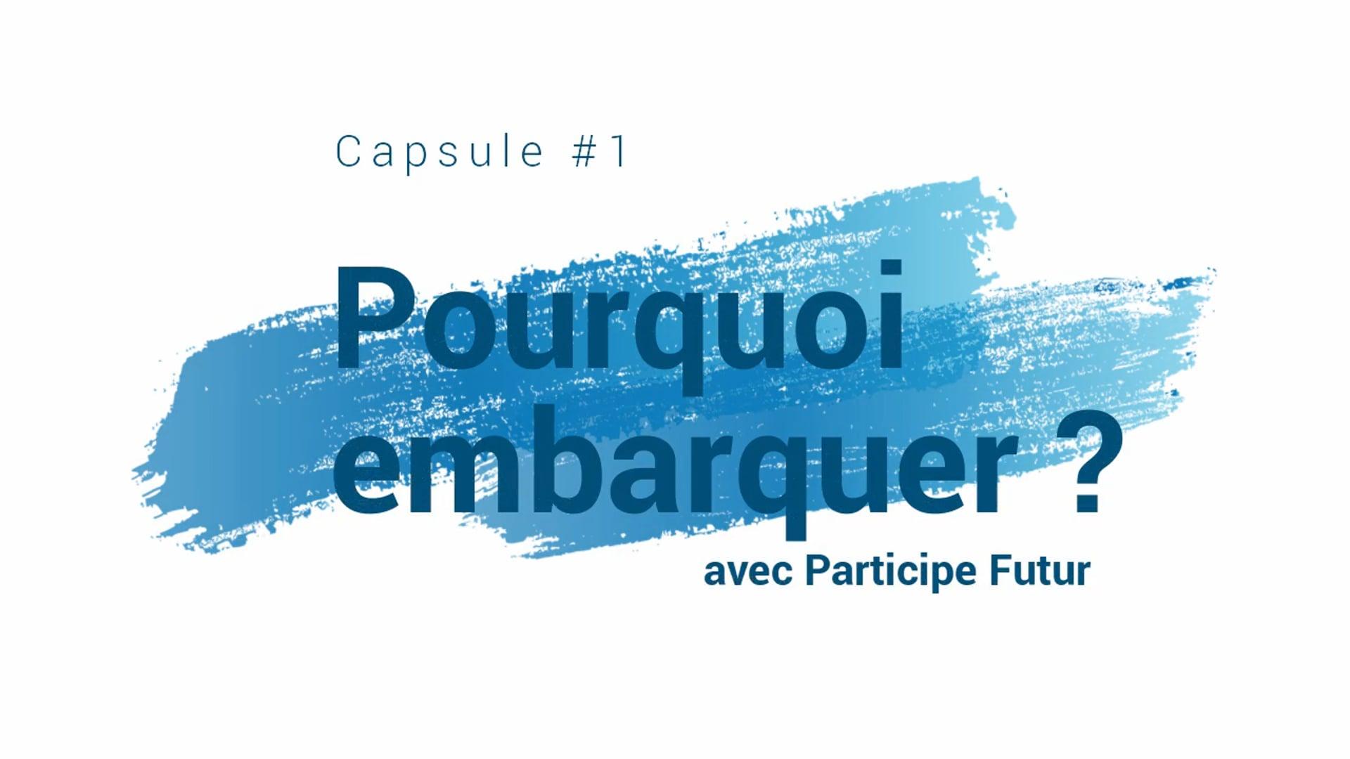 Capsule 1 - Pourquoi embarquer avec Participe Futur ?