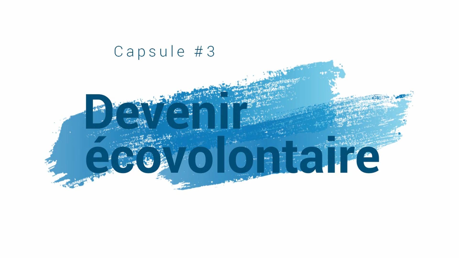 Capsule 3 - Devenir écovolontaire
