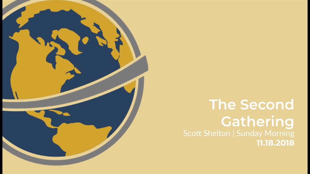 The Second Gathering | Scott Shelton | November 18, 2018
