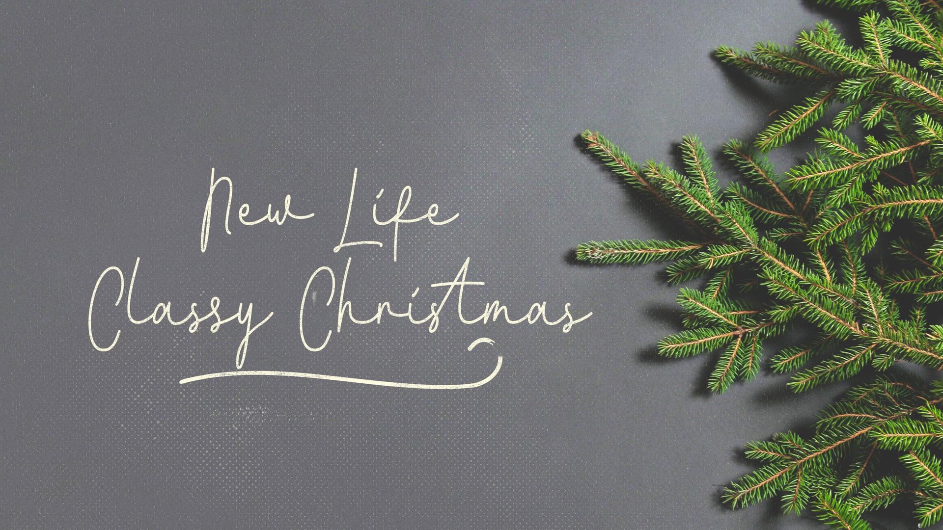 Dec 16, 2018 - New Life Classy Christmas