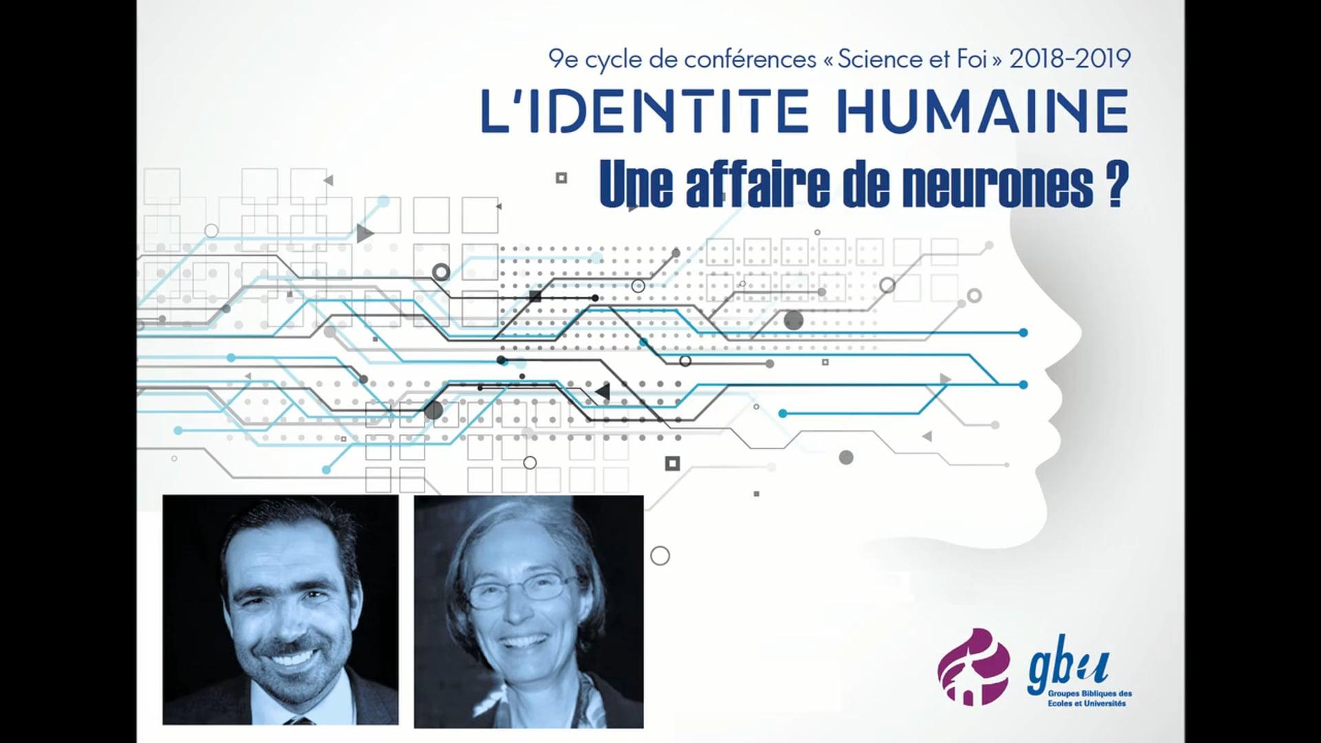 L'identité humaine, une affaire de neurones?_07.10.18