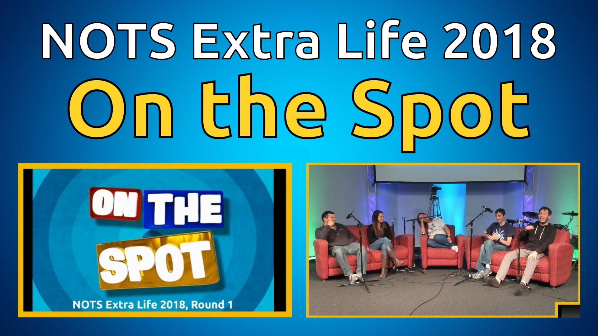 On the Spot, Round 1 - NOTS Extra Life 2018