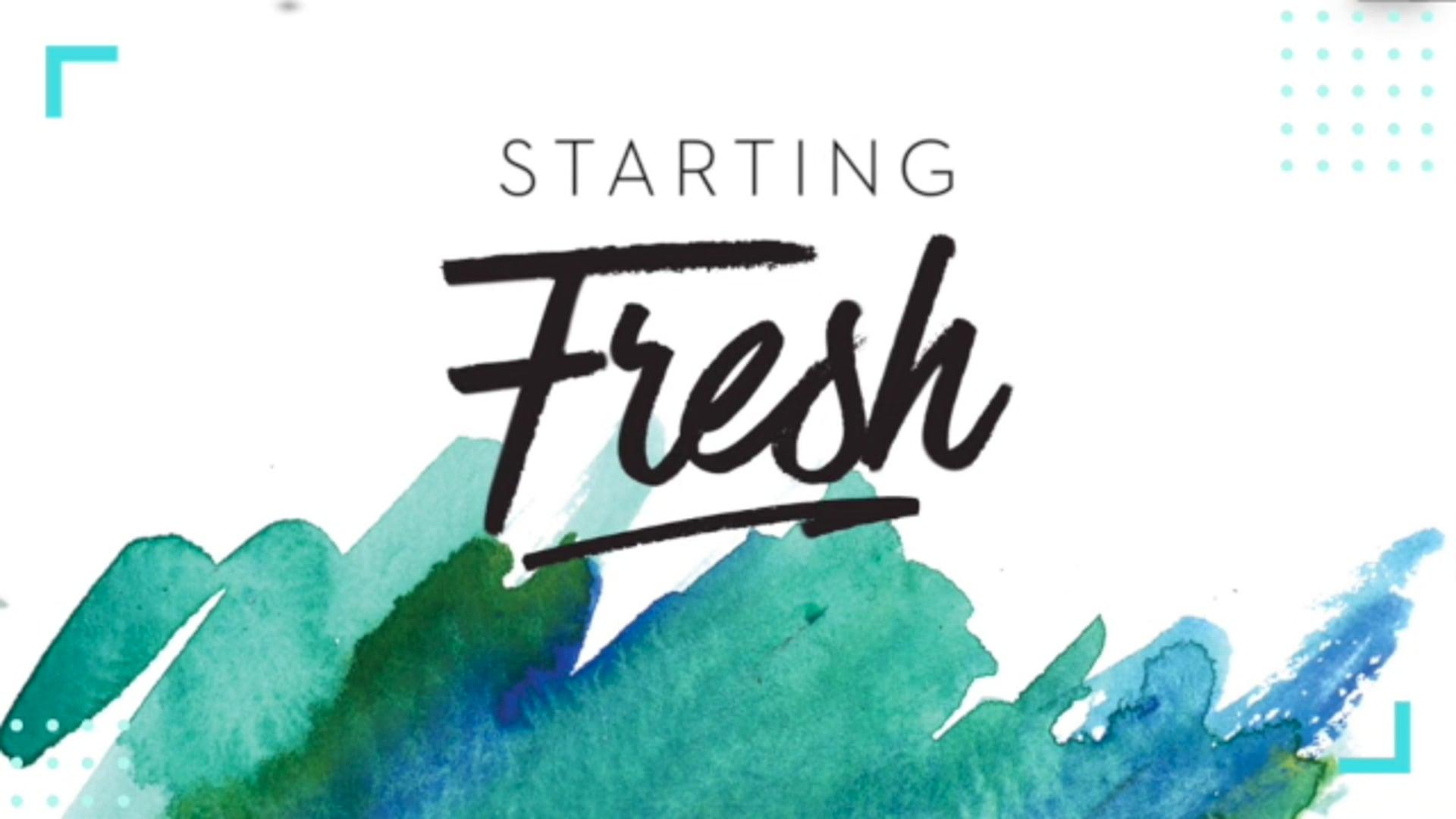 Starting Fresh - December 30, 2018