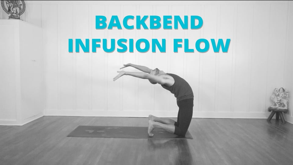 Backbend Infusion Flow