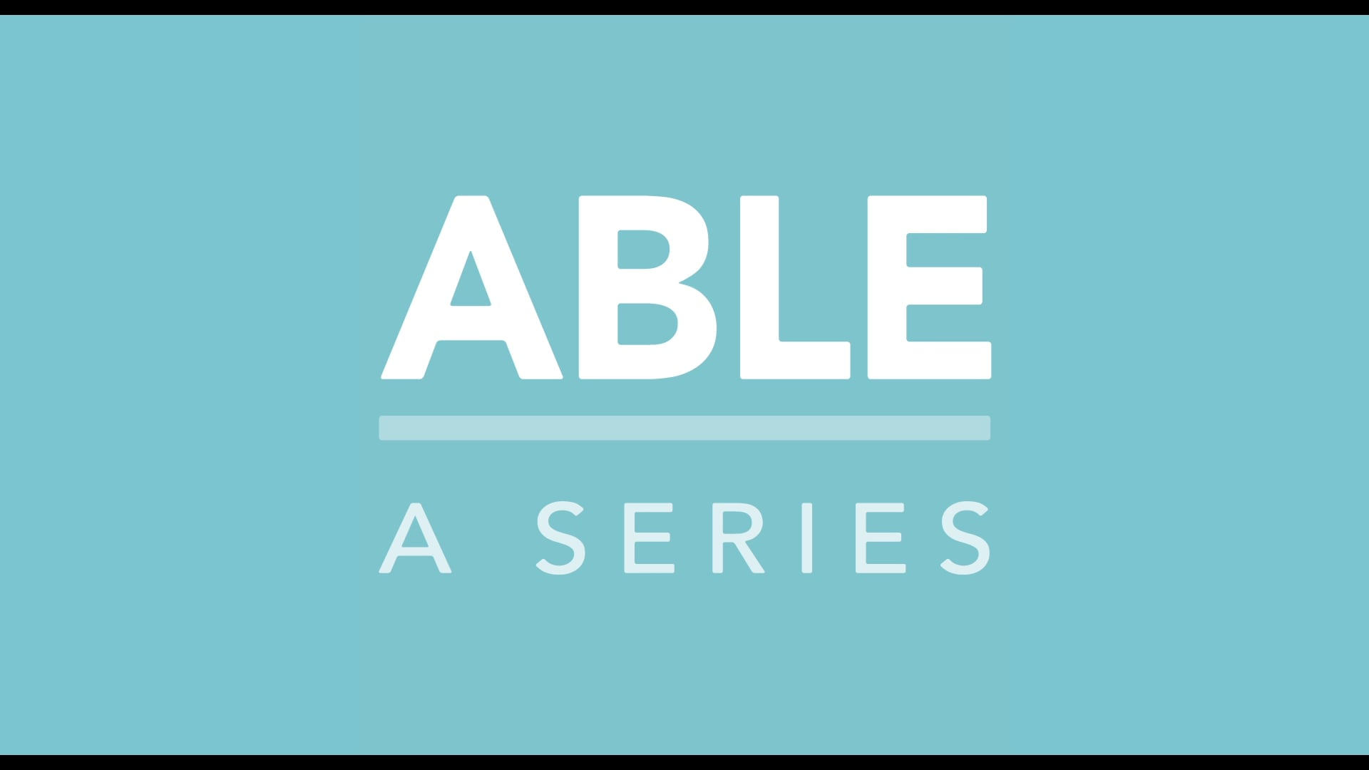 ABLE: A series. COMING SOON.