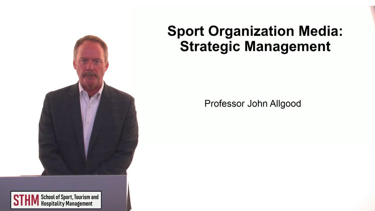 61235Sport Organization Media – Strategic Management