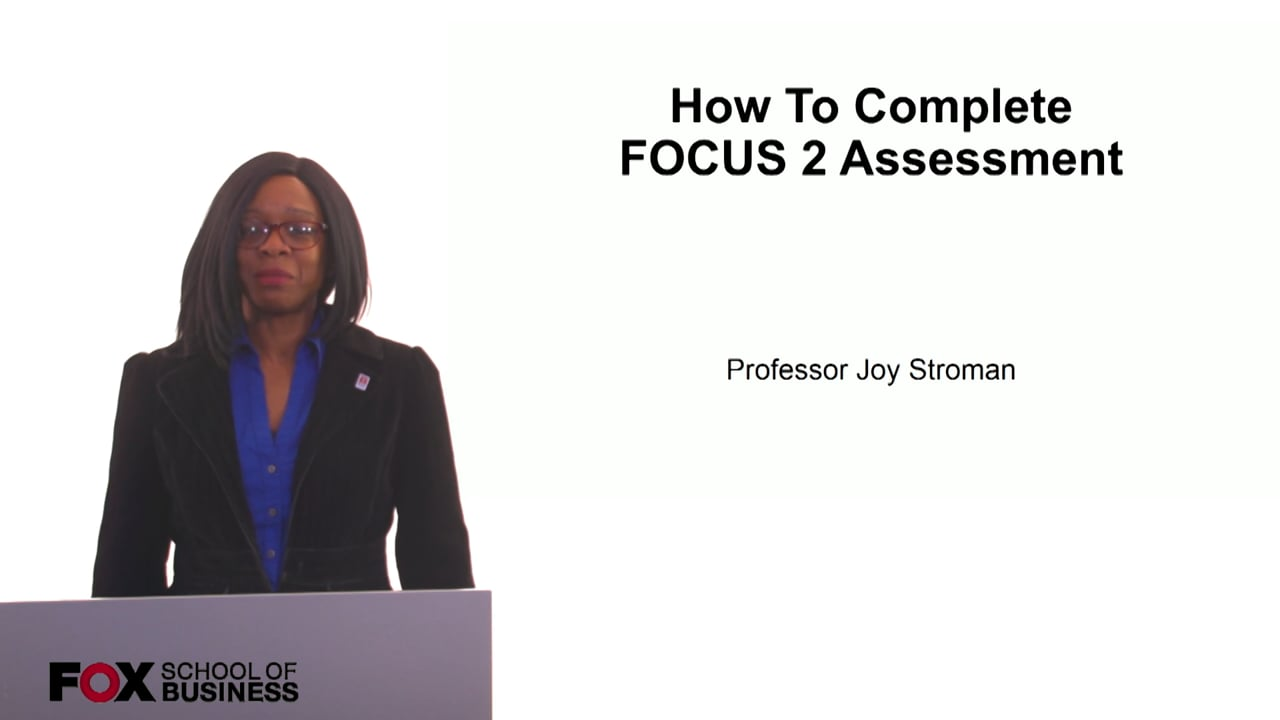 61227How To Complete  FOCUS 2 Assessment