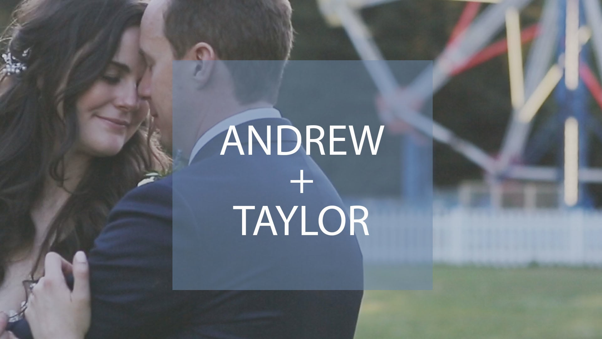 ANDREW + TAYLOR