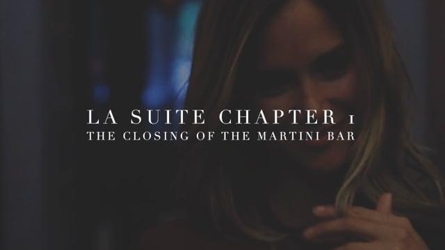 La Suite 36: Chapter I (Martini Bar's Closing)