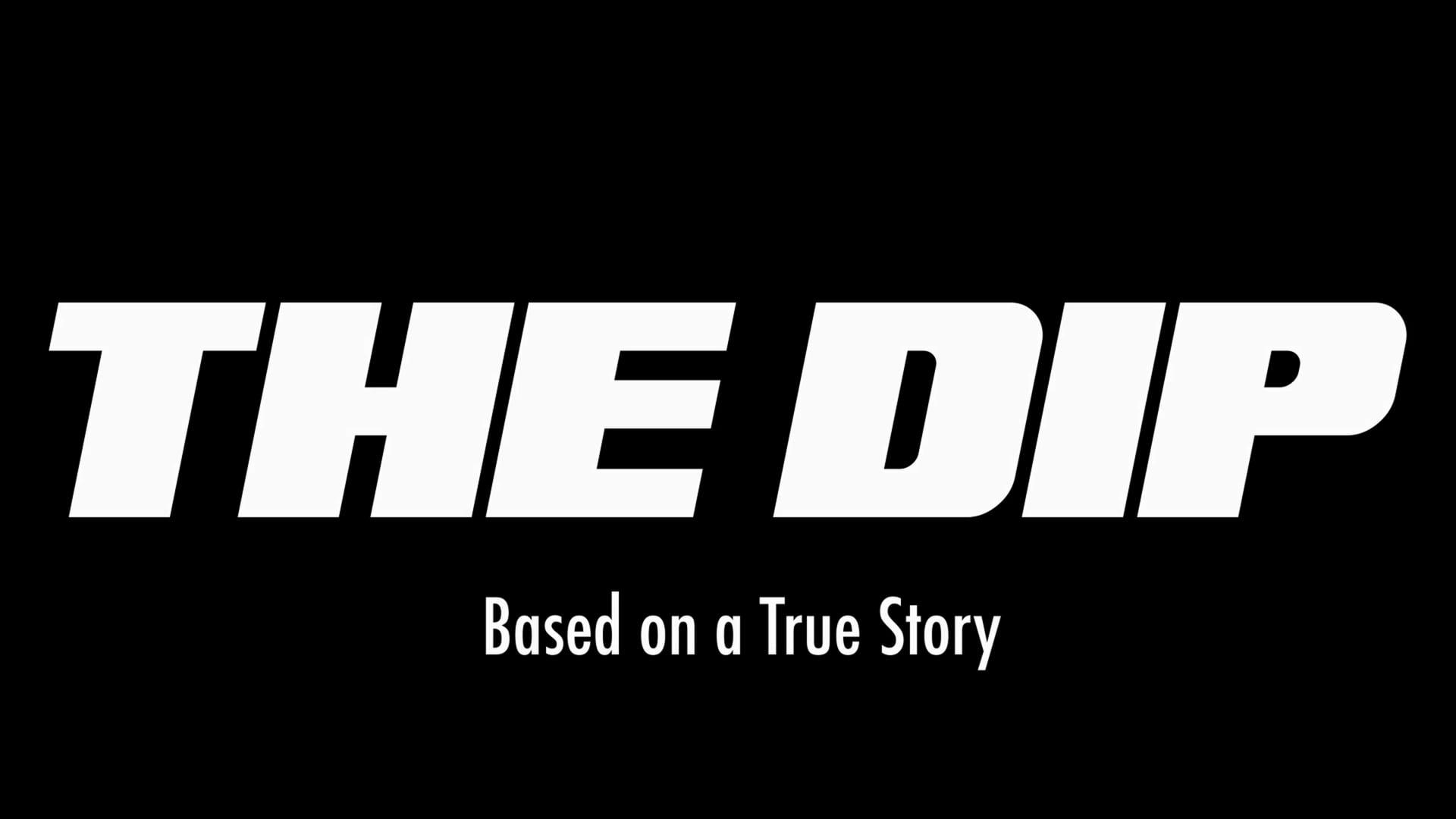 THE DIP Trailer