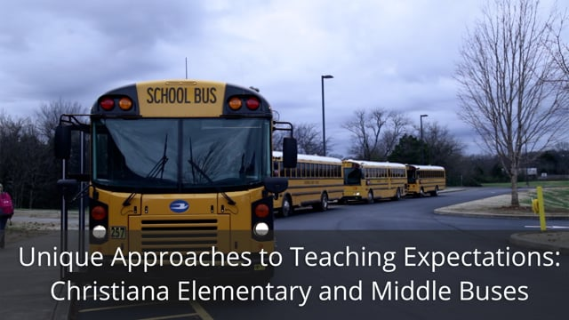 Unique Approaches to Teaching Expectations: Christiana School District Bus System