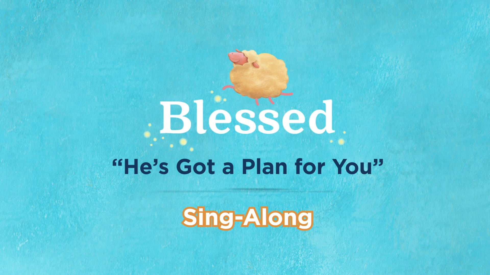 """Blessed - Promo - """"He's Got a Plan for You"""" Sing-Along"""