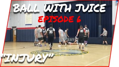 I Suffered An Injury The FIRST GAME BACK! - BALL with JUICE Ep.6