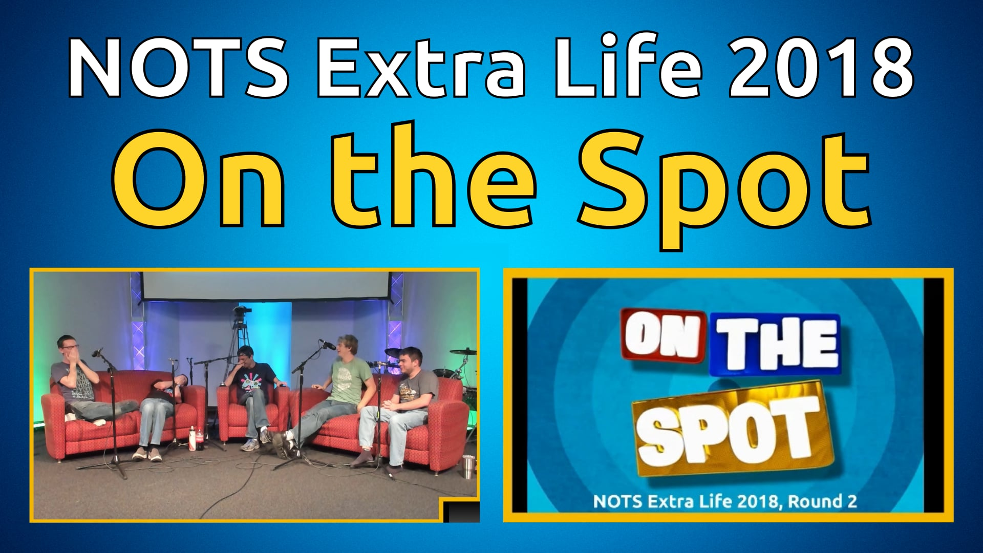 On the Spot, Round 2 - NOTS Extra Life 2018