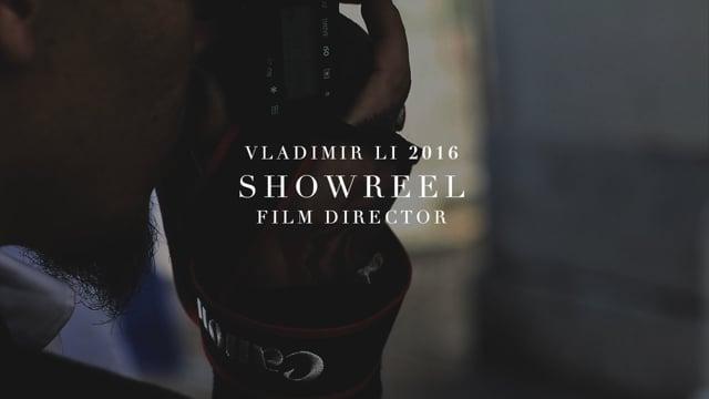 VLADIMIR LI | FILM SHOWREEL 2016