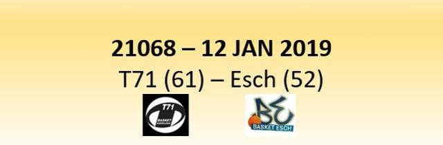 N1D 21068 T71 Dudelange (61) - Basket Esch (52) 12/01/2019