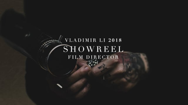 VLADIMIR LI | FILM SHOWREEL 2018