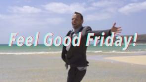 Feel Good Friday! (week 1)