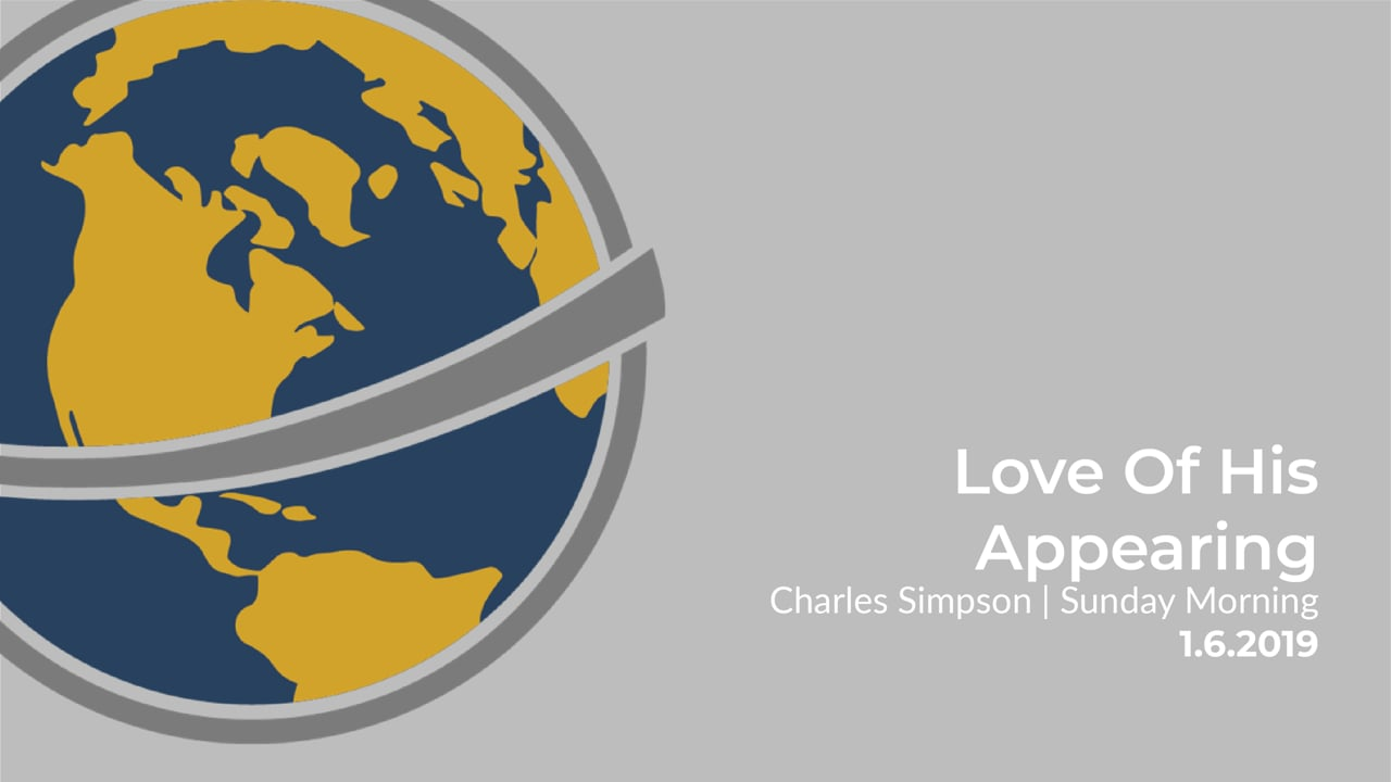 Love Of His Appearing I Charles Simpson I Sunday Morning I January 6, 2019