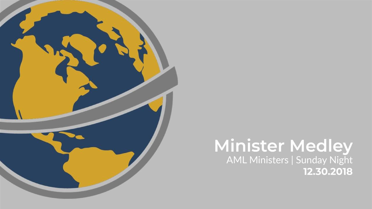 Minister Medley I AML Ministers I Sunday Evening I December 30, 2018