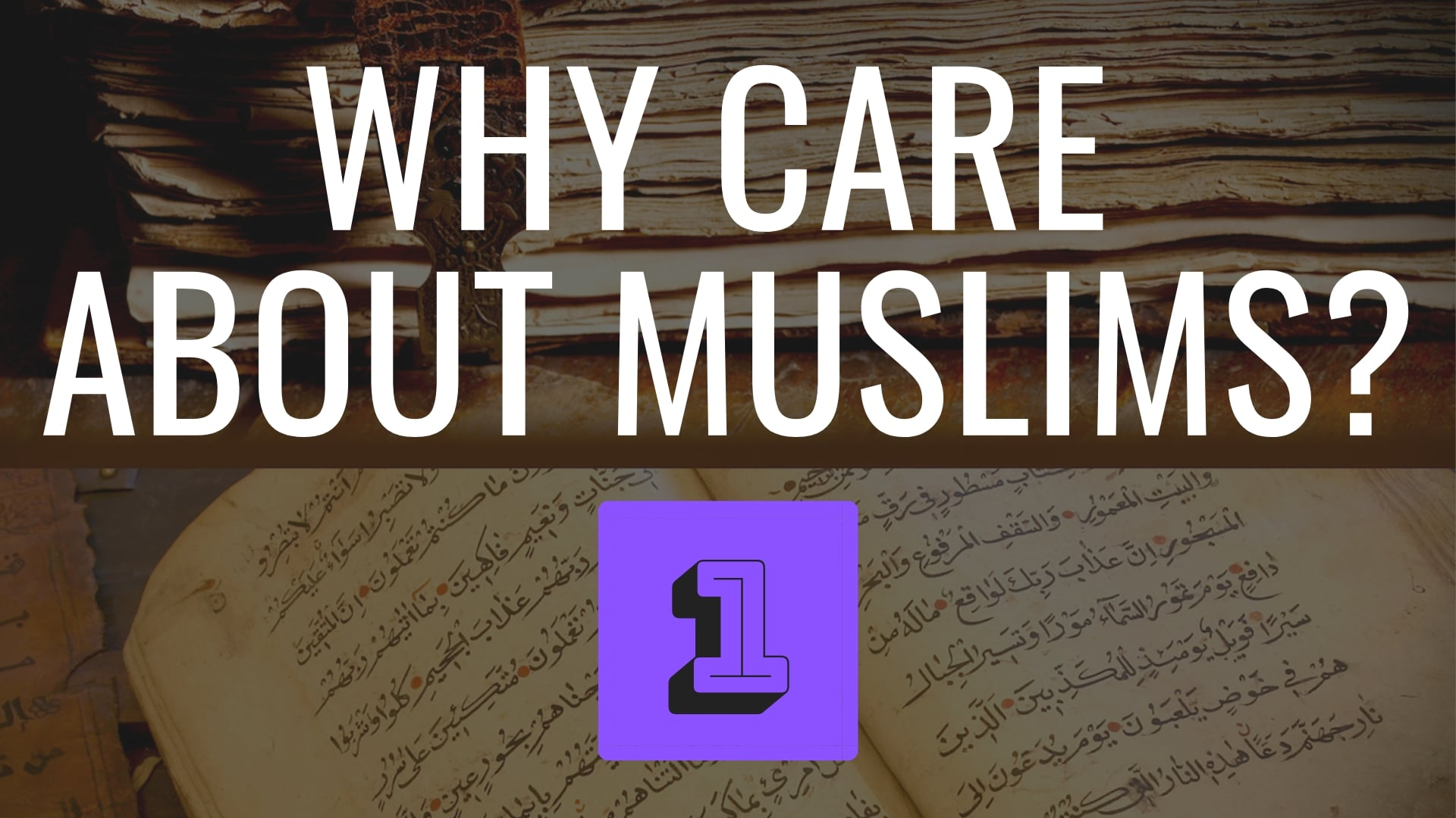 Why Care About Muslims?