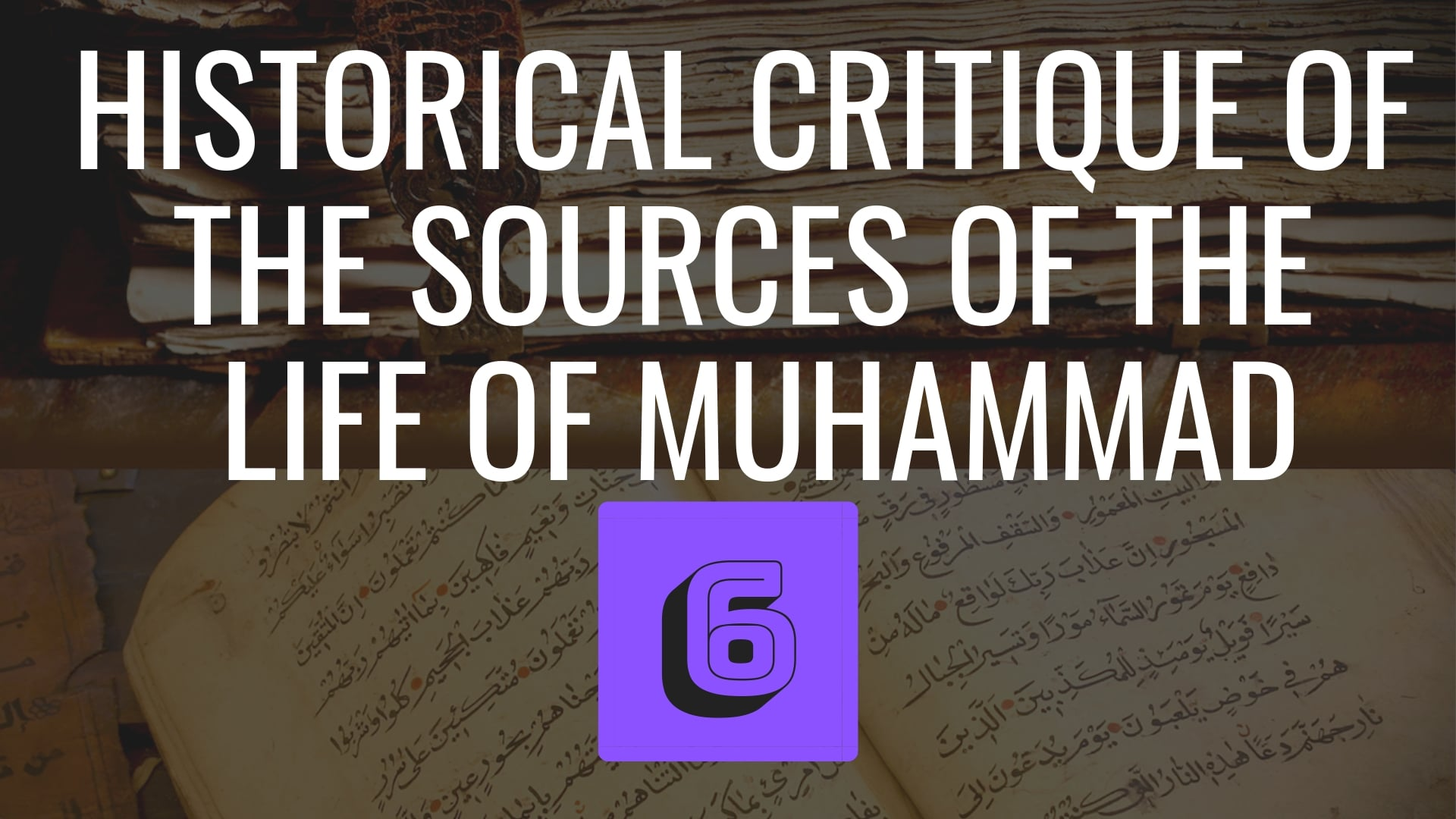 Historical Critique of the Sources for the Life of Muhammad