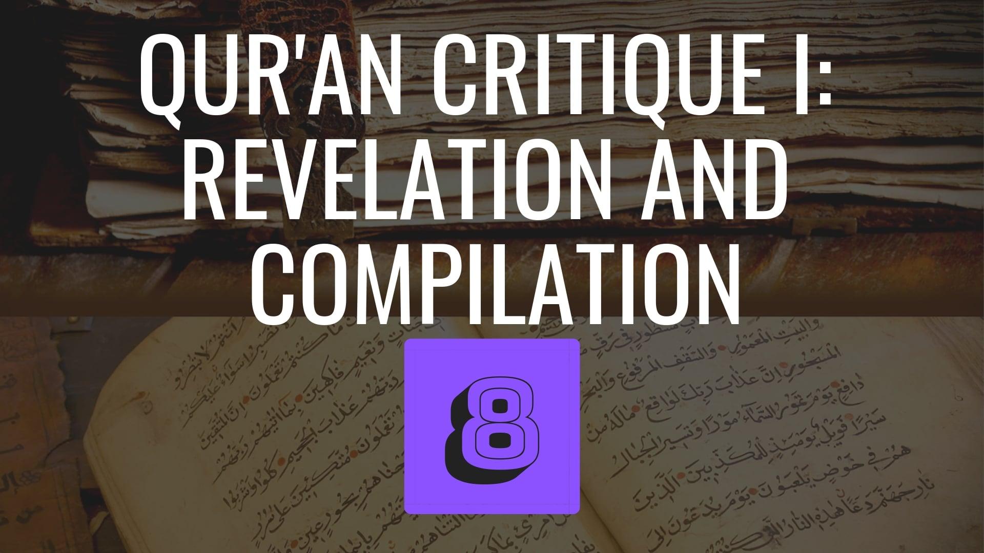 Qur'an Critique Part 1: Revelation and Compilation