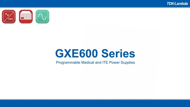 GXE600 Single Output 600W Programmable Medical & ITE Power Supplies Video