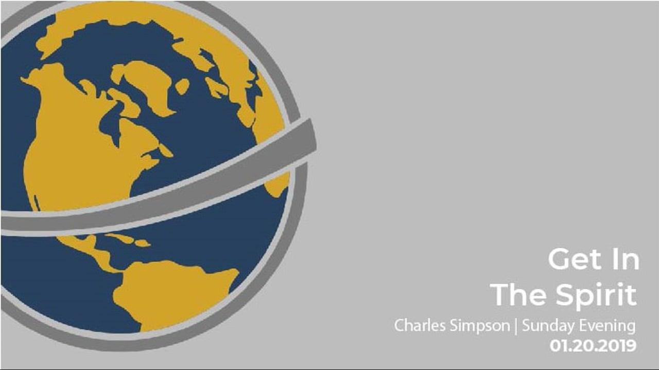 Get In The Spirit I Charles Simpson I Sunday Morning I January 20th 2019