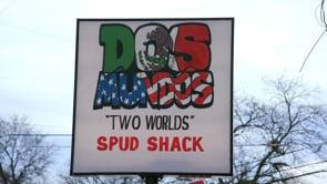 Dos Mundos Spud Shack