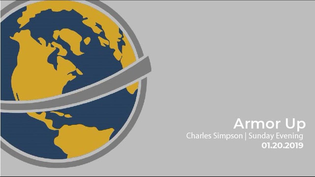 Armor Up I Charles Simpson I Sunday Evening I January 20th 2019