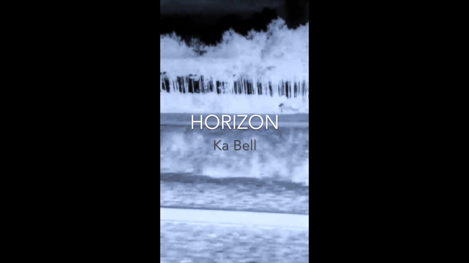 HORIZON by Ka Bell