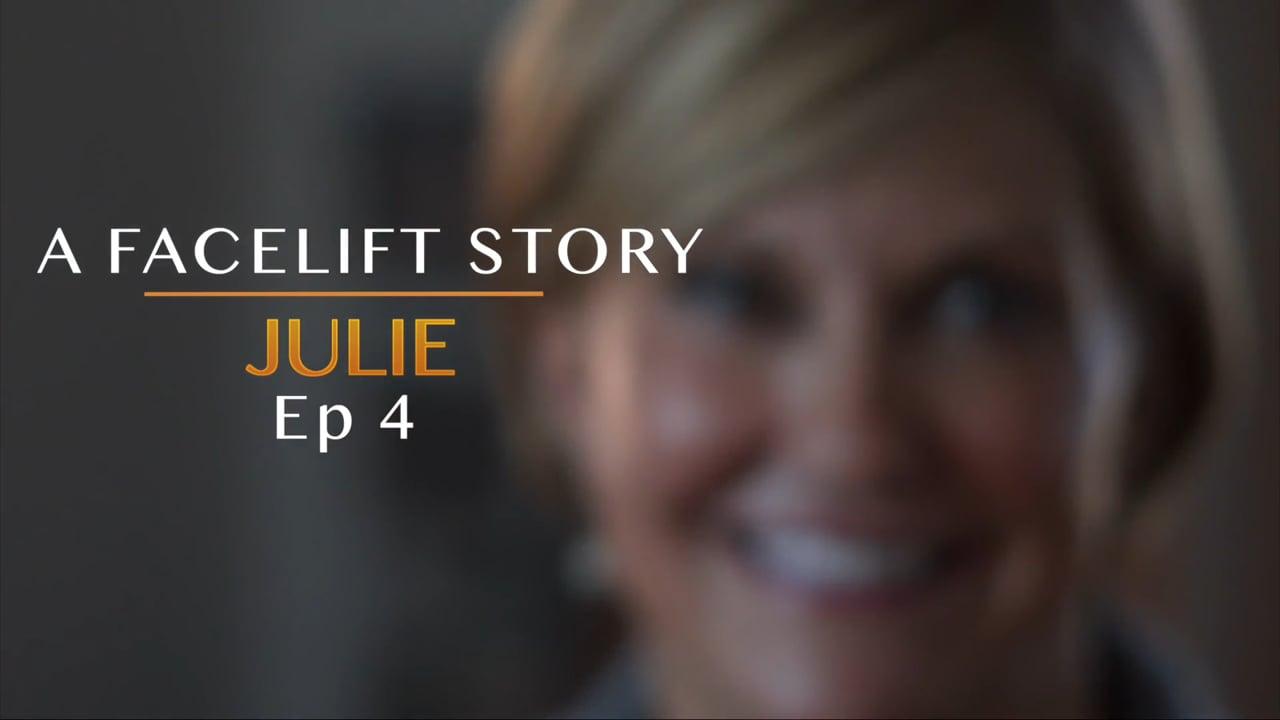 A Facelift Story - Julie Ep4