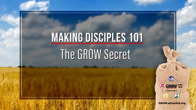 GROW - Making Disciples 101 - 12 - The GROW Secret