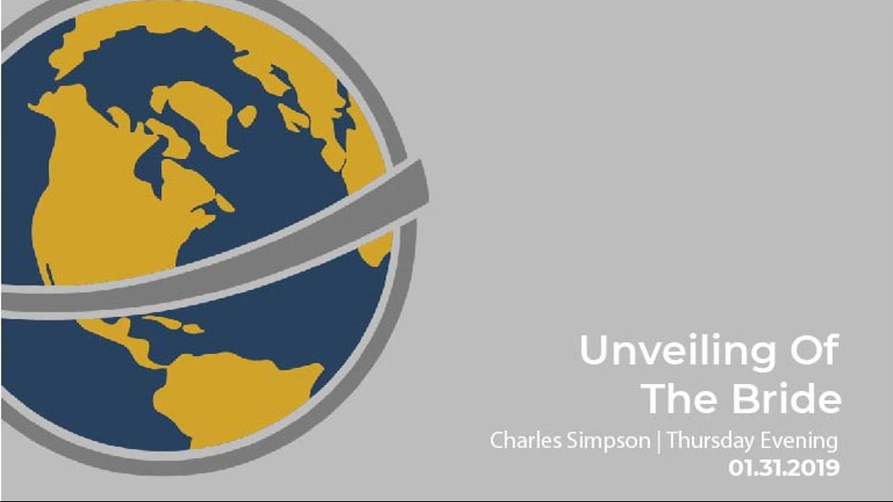 Unveiling The Bride I Charles Simpson I Thursday Evening I January 31st 2019