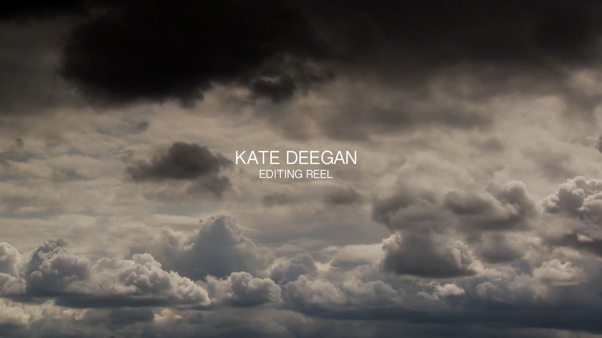 KATE DEEGAN - EDITING REEL