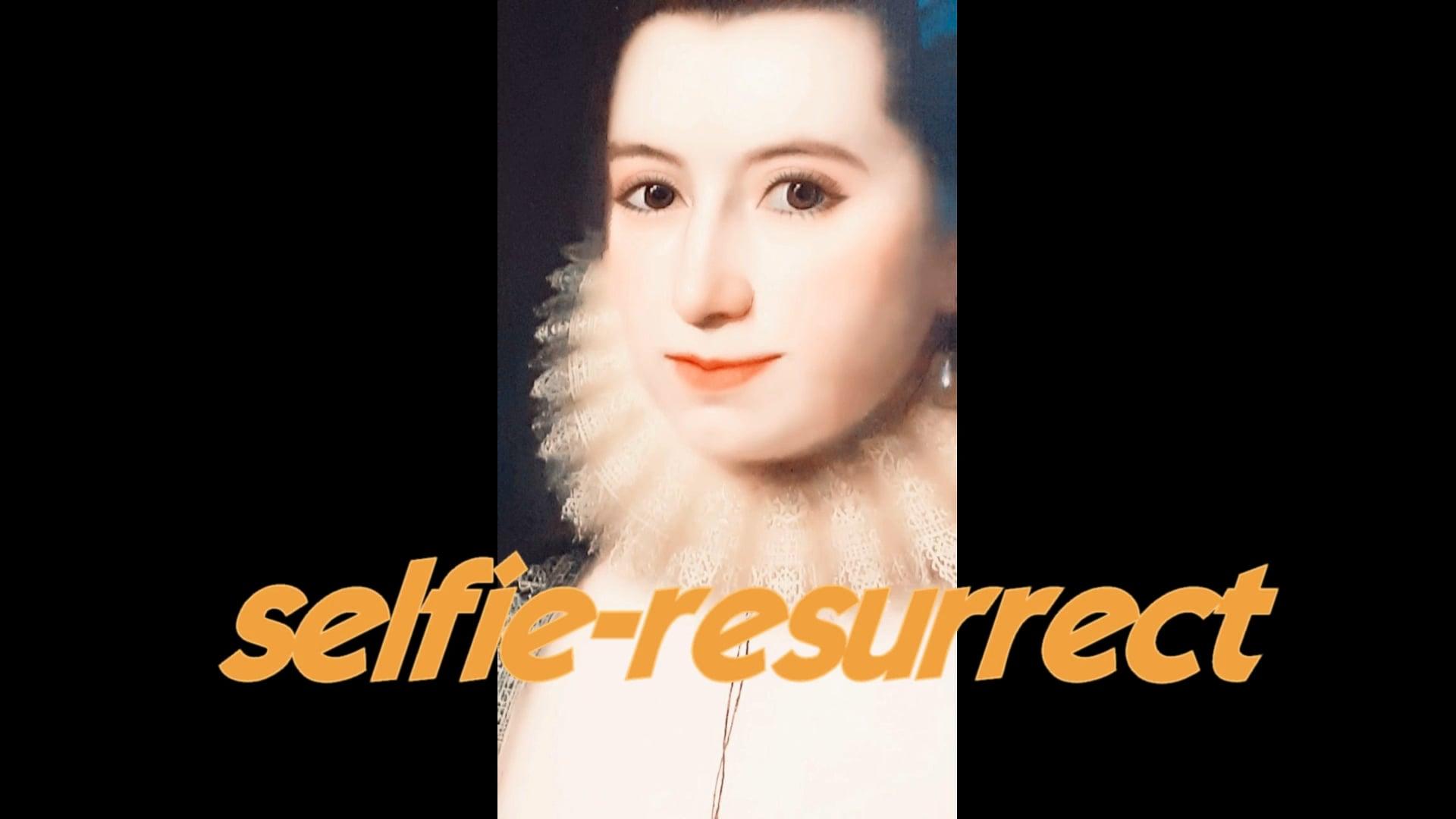 Selfie-Resurrect