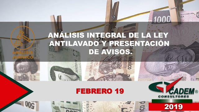 Análisis Integral de la Ley Antilavado y Presentación de Avisos.