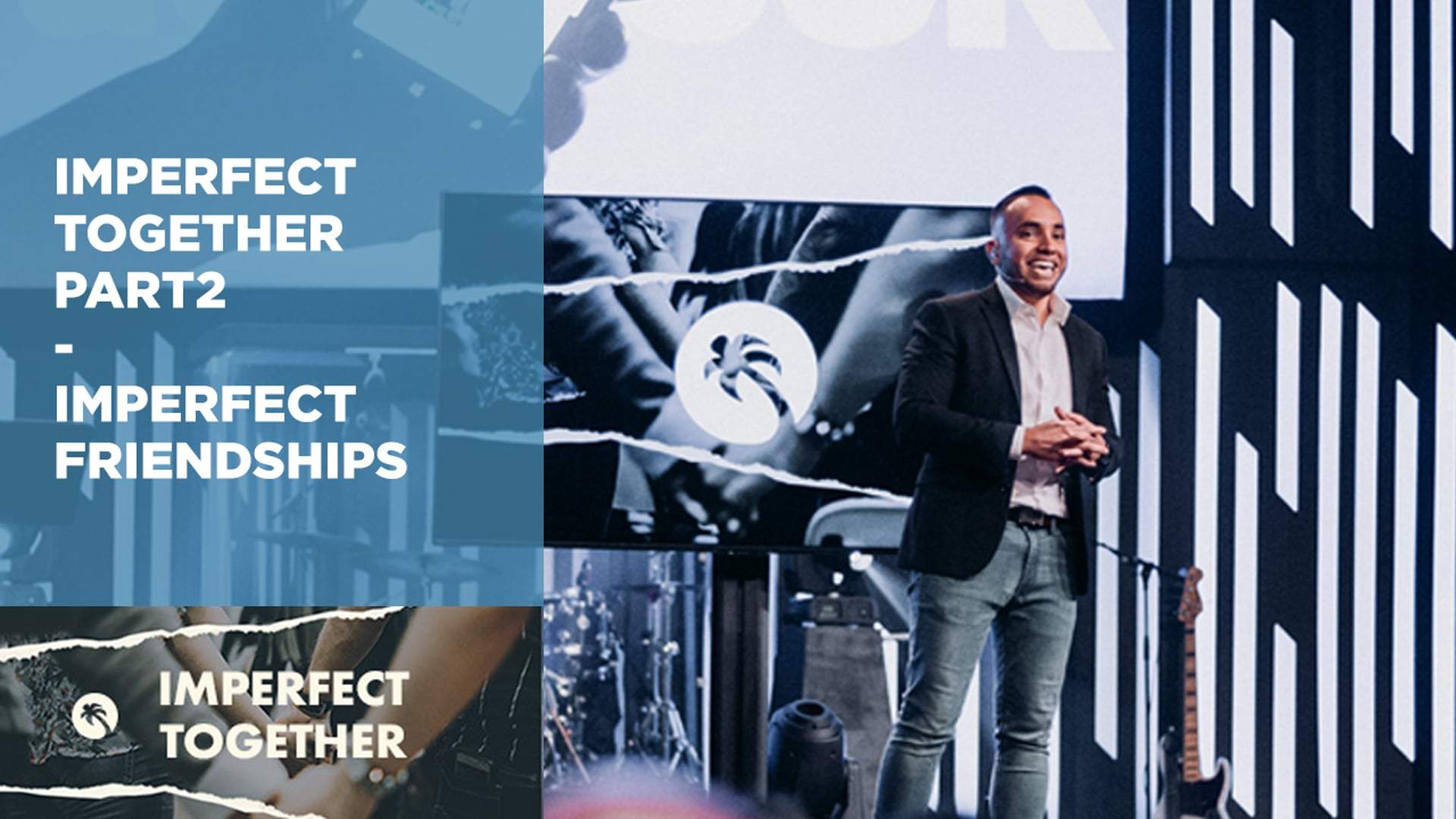 Imperfect Together Part 2 - Imperfect Friendships