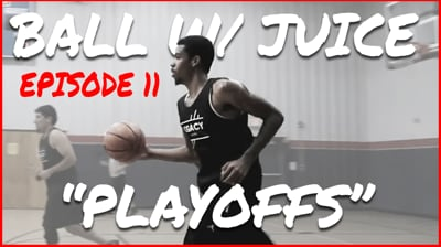 It's Time For The PLAYOFFS! - BALL with JUICE Ep.11