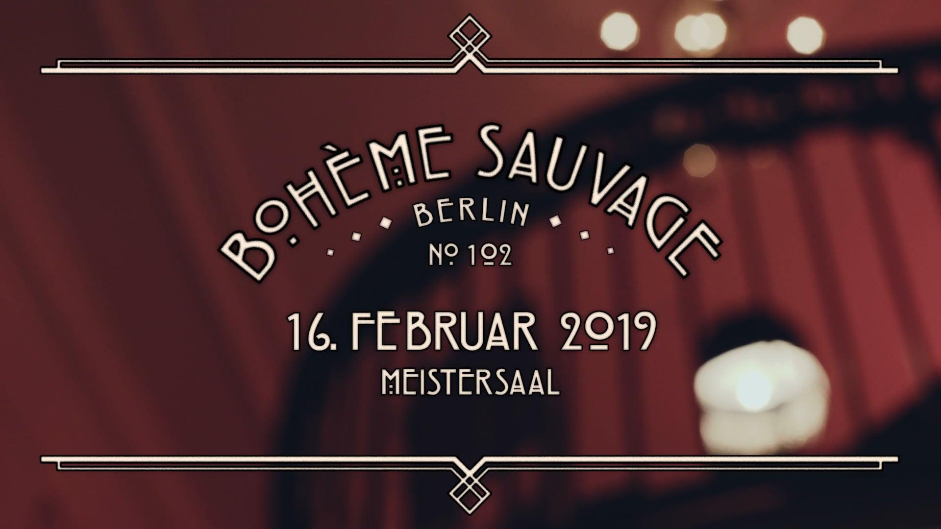 Bohème Sauvage Berlin Nº102 - 16. Februar 2019 - Meistersaal