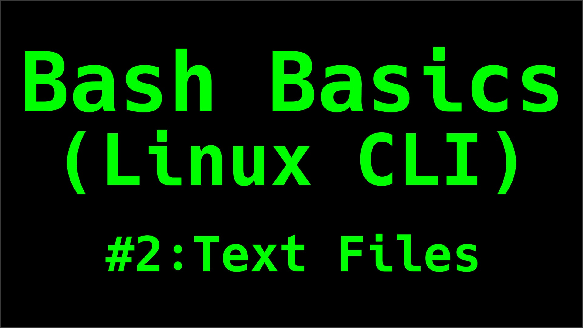 Working with Text Files - Bash Basics (Linux CLI)