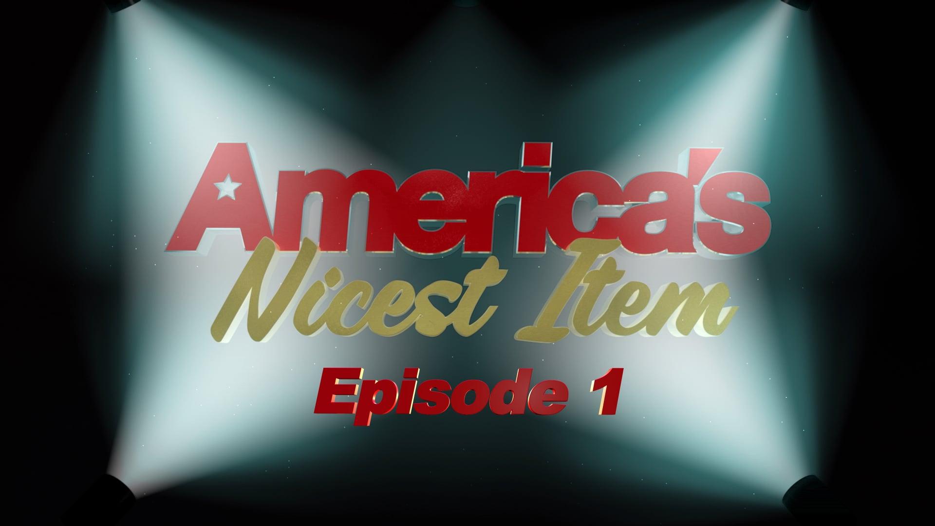 America's Nicest Item - Episode 1