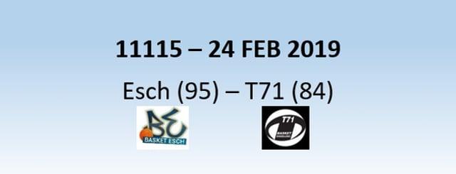 N1H 11115 Basket Esch (95) - T71 Dudelange (84) 24/02/2019