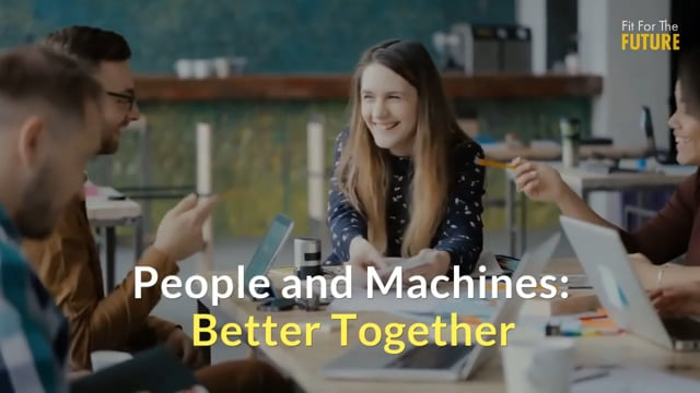 People and Machines: Better Together - Artificial Intelligence in the Workplace